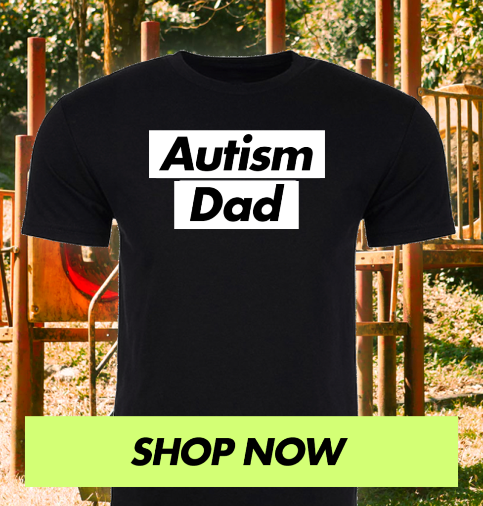 Autism Dad Tshirt - Shop Now!